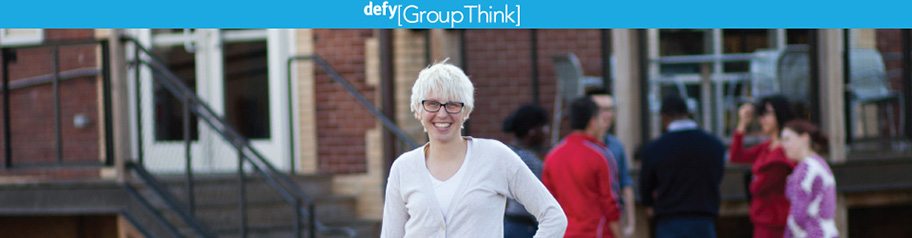 Defy GroupThink
