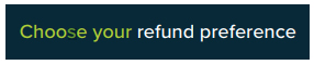 Choose your refund preference