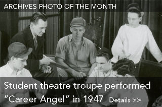 Archives Photo of the Month: Student theatre troupe performed Career Angel in 1947