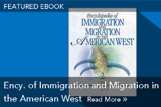 Featured eBook: Encyclopedia of Immigration and Migration in the American West
