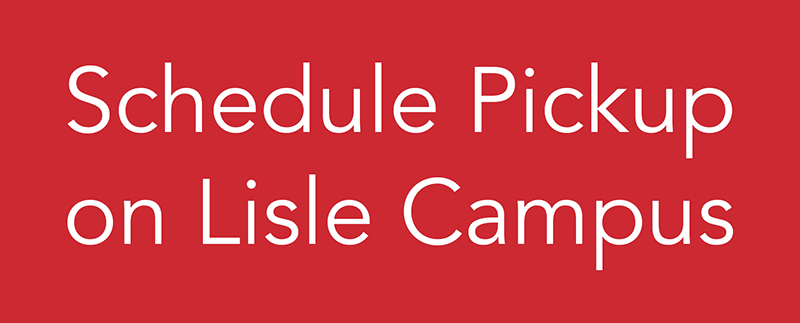 schedule pickup on the Lisle campus