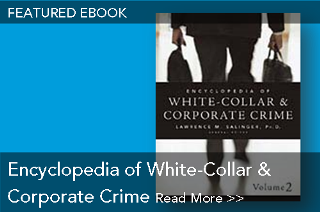 Featured eBook: Encyclopedia of White-Collar and Corporate Crime